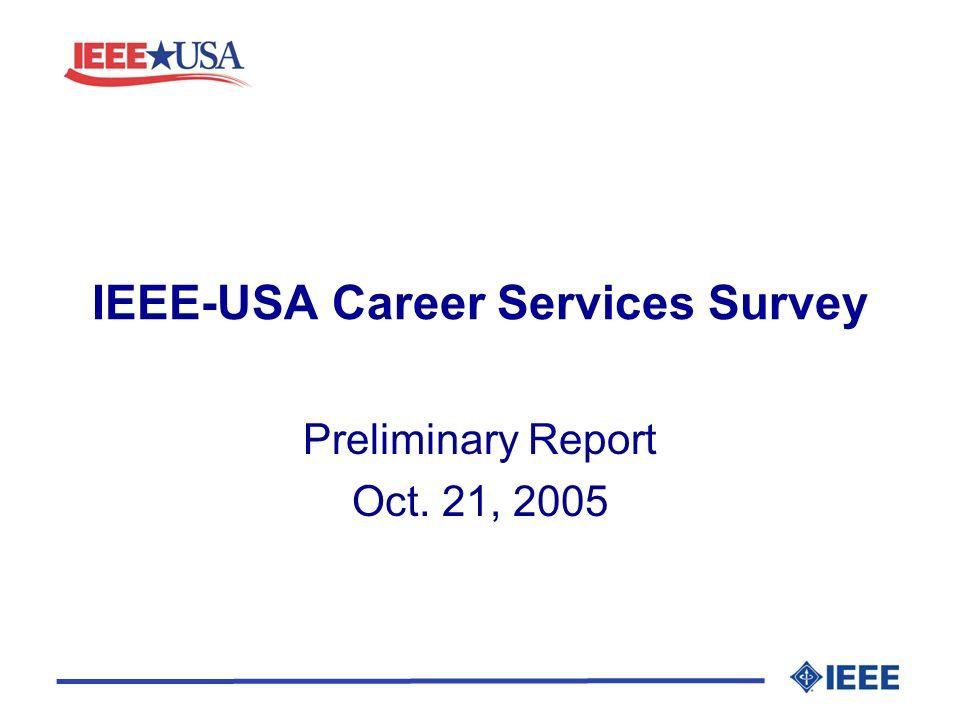 IEEE-USA Career Services Survey Preliminary Report Oct. 21, 2005