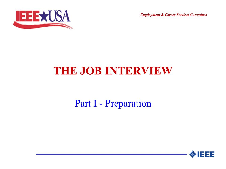 ________________ Employment & Career Services Committee ________________ THE JOB INTERVIEW Part I - Preparation