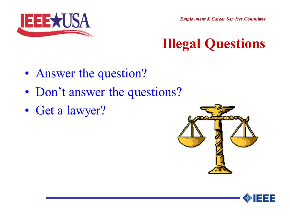 ________________ Employment & Career Services Committee ________________ Illegal Questions Answer the question.