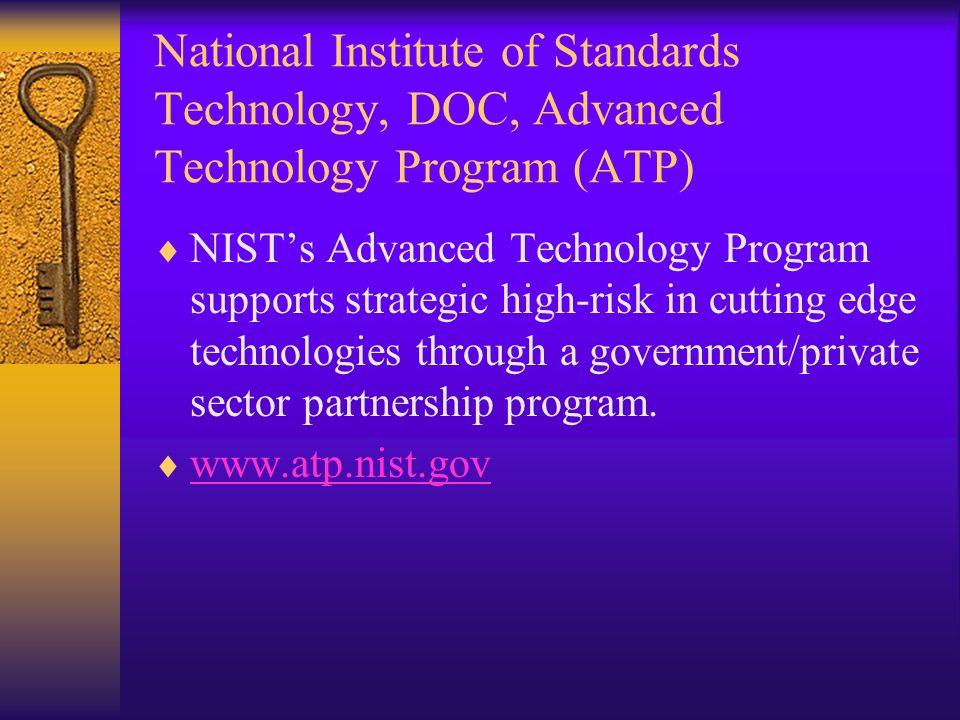 National Institute of Standards Technology, DOC, Advanced Technology Program (ATP) NISTs Advanced Technology Program supports strategic high-risk in c