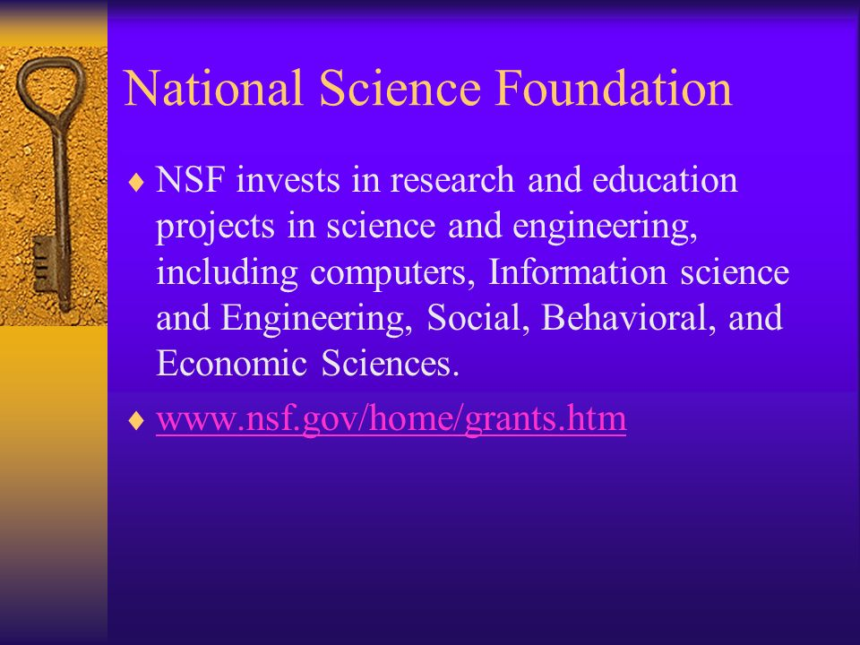 National Science Foundation NSF invests in research and education projects in science and engineering, including computers, Information science and En