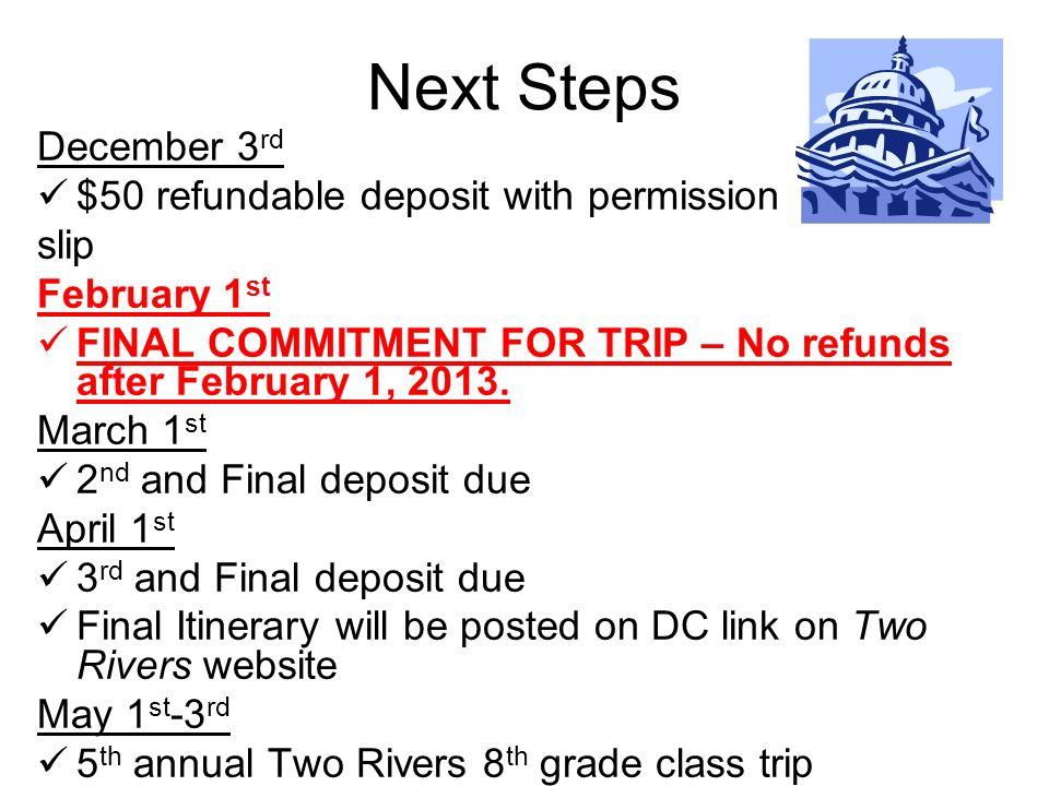 Next Steps December 3 rd $50 refundable deposit with permission slip February 1 st FINAL COMMITMENT FOR TRIP – No refunds after February 1, 2013. Marc