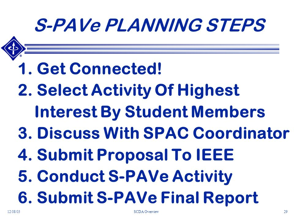 12/08/03SCDA Overview29 S-PAVe PLANNING STEPS 1. Get Connected.