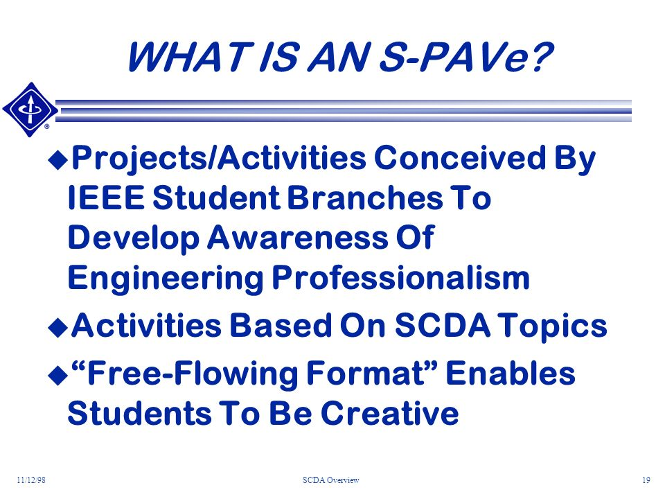 11/12/98SCDA Overview19 WHAT IS AN S-PAVe.