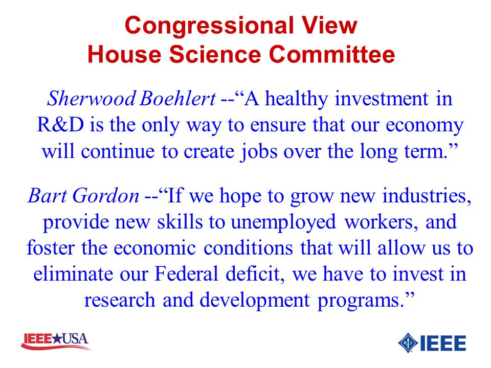 Congressional View House Science Committee Sherwood Boehlert --A healthy investment in R&D is the only way to ensure that our economy will continue to