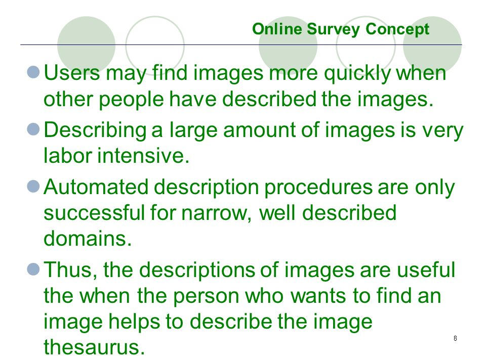 8 Users may find images more quickly when other people have described the images. Describing a large amount of images is very labor intensive. Automat