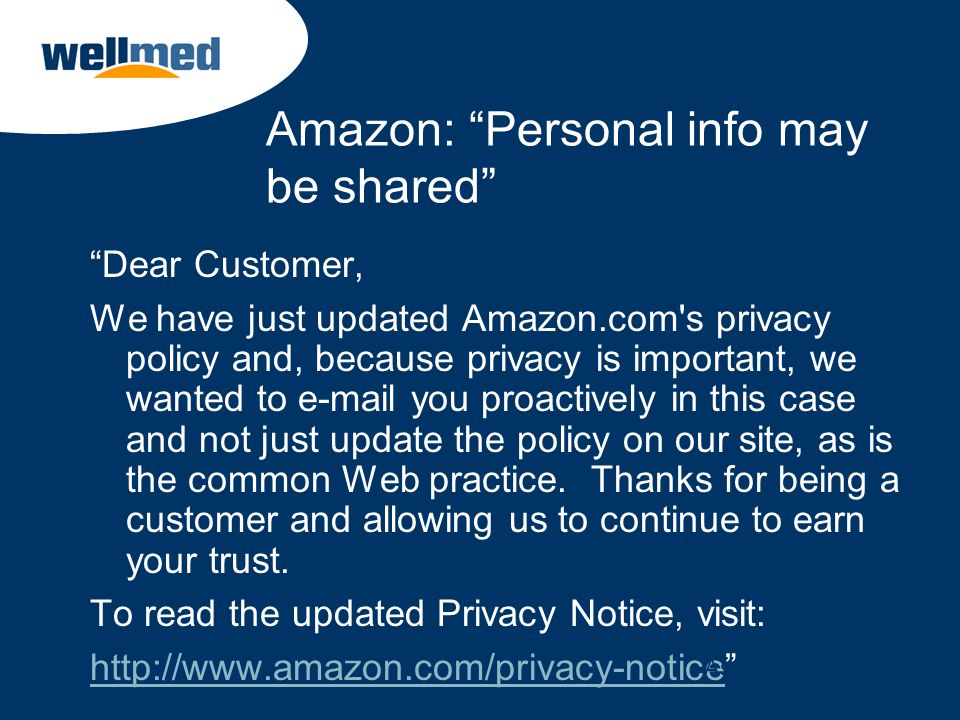 Amazon: Personal info may be shared Dear Customer, We have just updated Amazon.com's privacy policy and, because privacy is important, we wanted to e-