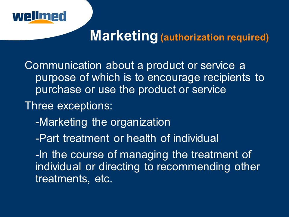 Marketing (authorization required) Communication about a product or service a purpose of which is to encourage recipients to purchase or use the produ