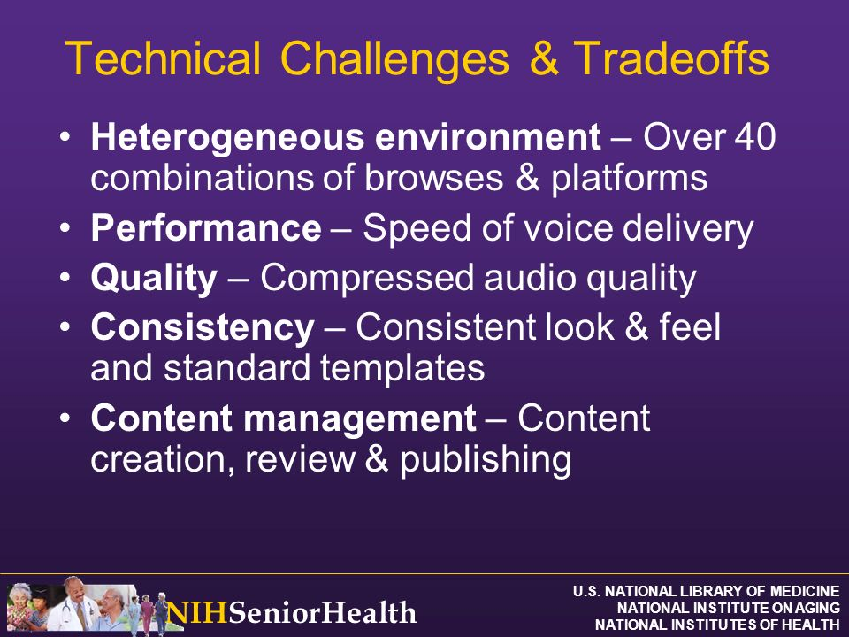 U.S. NATIONAL LIBRARY OF MEDICINE NATIONAL INSTITUTE ON AGING NATIONAL INSTITUTES OF HEALTH NIHSeniorHealth Technical Challenges & Tradeoffs Heterogen