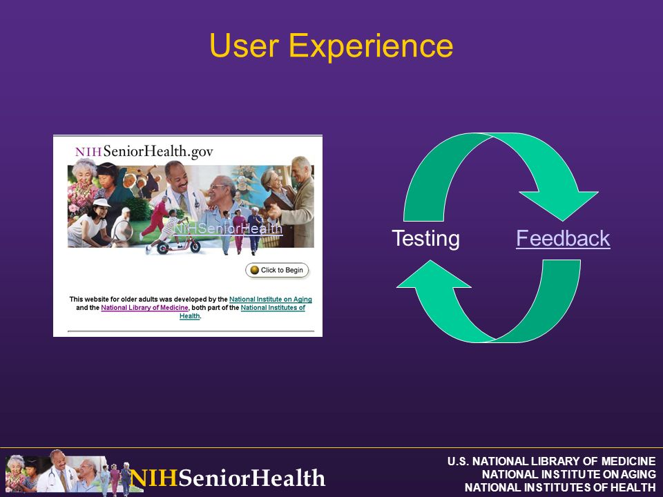 U.S. NATIONAL LIBRARY OF MEDICINE NATIONAL INSTITUTE ON AGING NATIONAL INSTITUTES OF HEALTH NIHSeniorHealth User Experience NIHSeniorHealth FeedbackTe