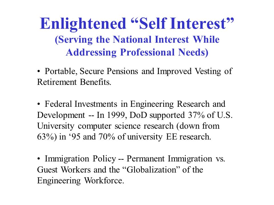 Enlightened Self Interest (Serving the National Interest While Addressing Professional Needs) Portable, Secure Pensions and Improved Vesting of Retirement Benefits.