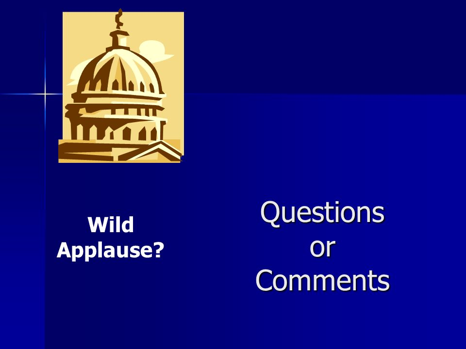 Questions or Comments Wild Applause