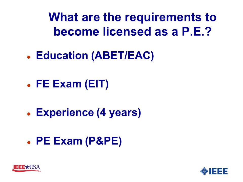 What are the requirements to become licensed as a P.E..
