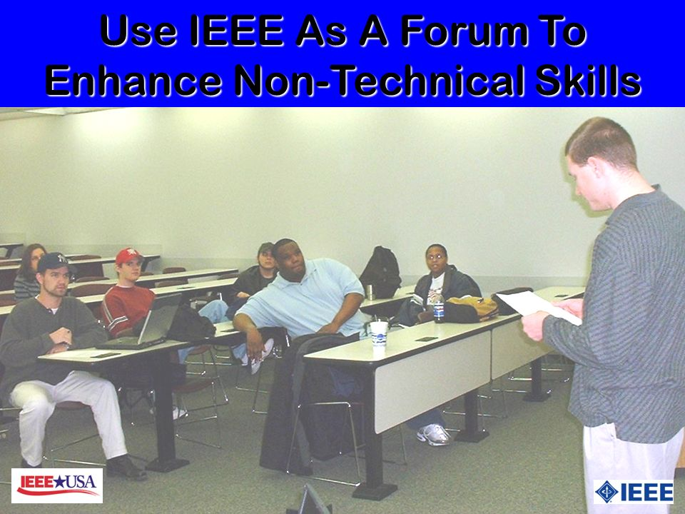 Use IEEE As A Forum To Enhance Non-Technical Skills