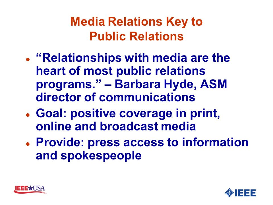 Media Relations Key to Public Relations l Relationships with media are the heart of most public relations programs.