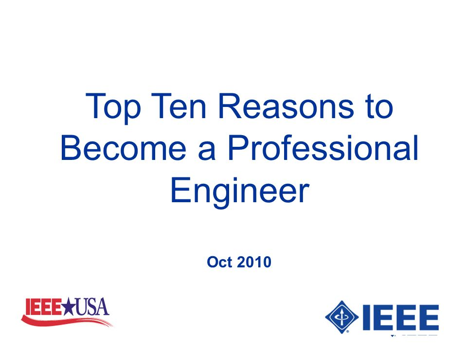 Top Ten Reasons to Become a Professional Engineer Oct 2010