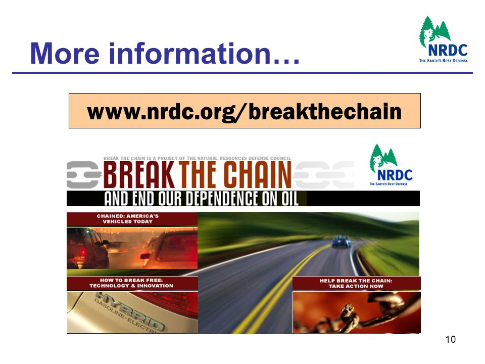 10 www.nrdc.org/breakthechain More information…