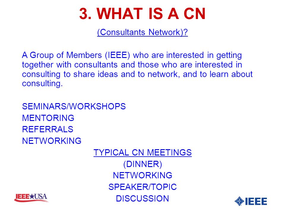 3. WHAT IS A CN (Consultants Network).