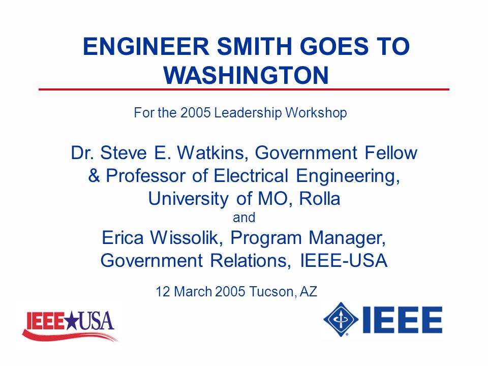 ENGINEER SMITH GOES TO WASHINGTON Dr. Steve E.