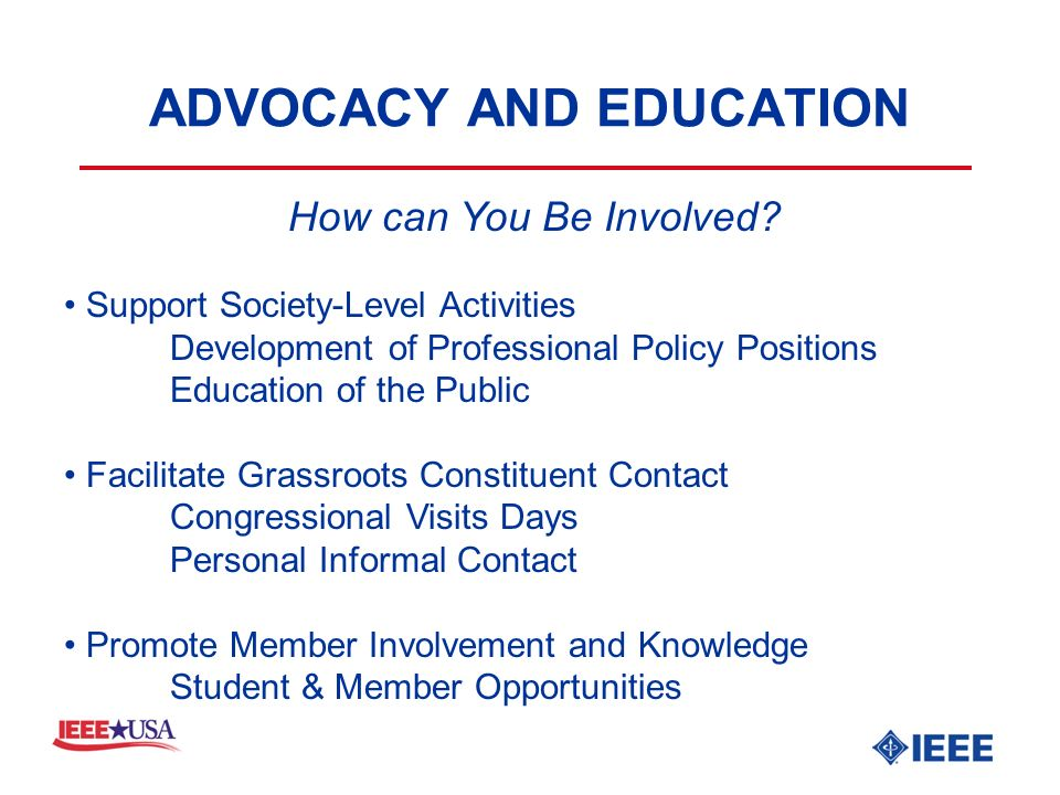 ADVOCACY AND EDUCATION How can You Be Involved.
