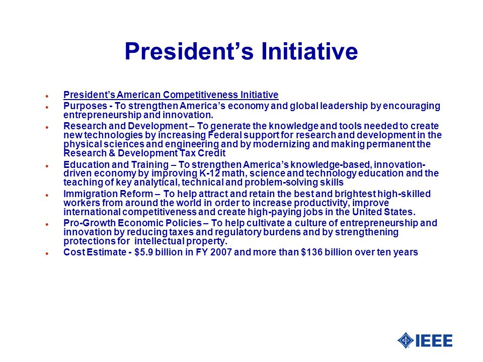 Presidents Initiative l Presidents American Competitiveness Initiative l Purposes - To strengthen Americas economy and global leadership by encouragin