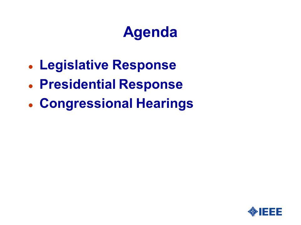 Agenda l Legislative Response l Presidential Response l Congressional Hearings