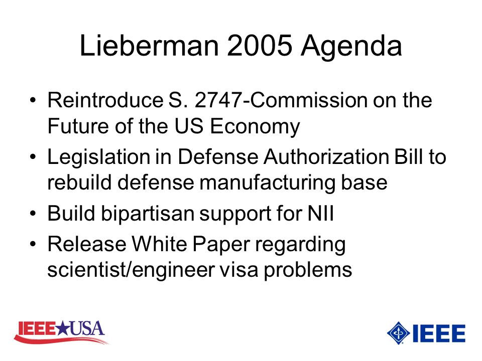 Lieberman 2005 Agenda Reintroduce S. 2747-Commission on the Future of the US Economy Legislation in Defense Authorization Bill to rebuild defense manu