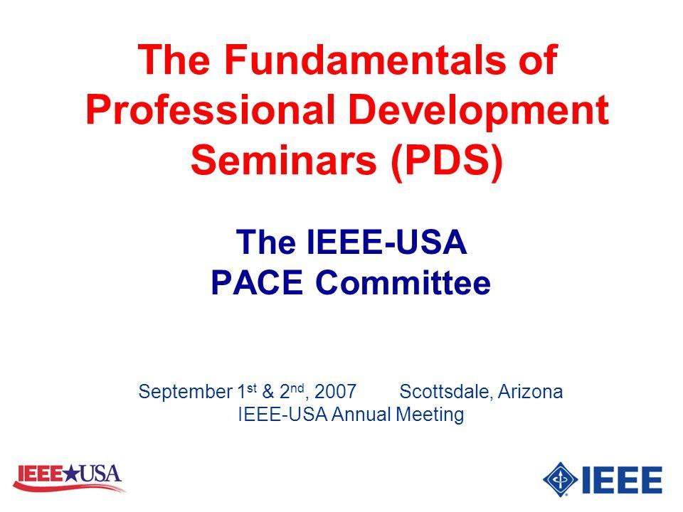 Executive Summary l PDS: Professional Development Seminars l Benefits: These seminars promote the professional interests of IEEE s U.S.