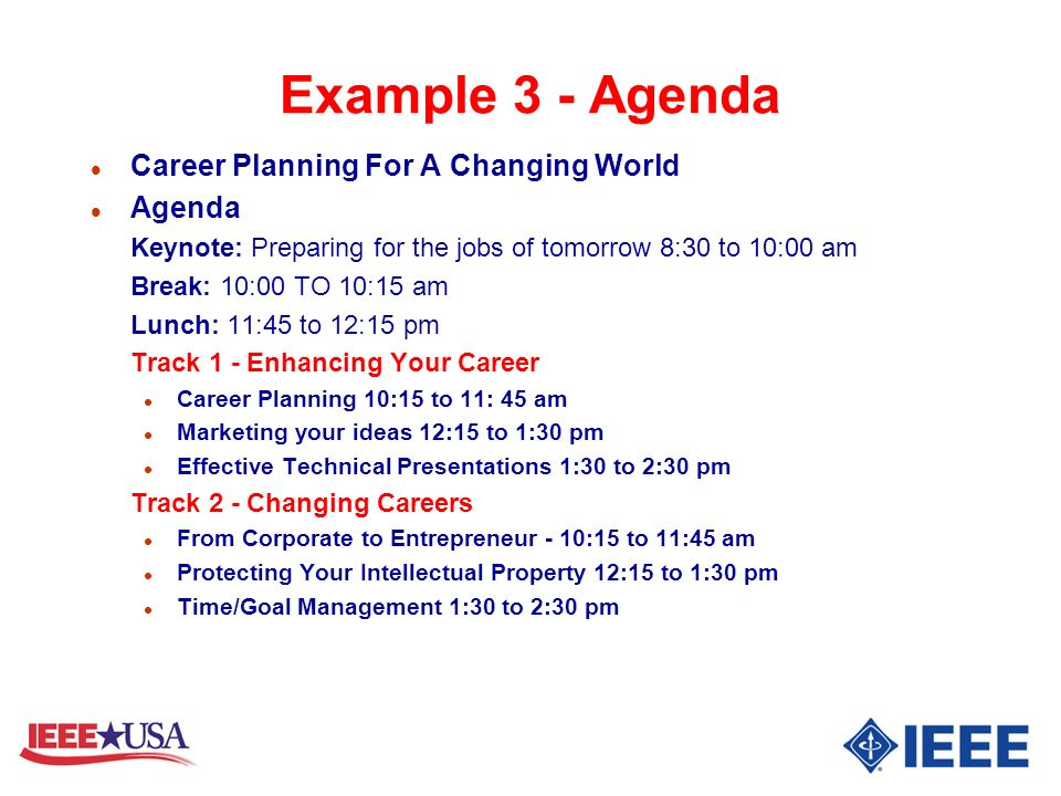 Example 3 - Agenda l Career Planning For A Changing World l Agenda Keynote: Preparing for the jobs of tomorrow 8:30 to 10:00 am Break: 10:00 TO 10:15