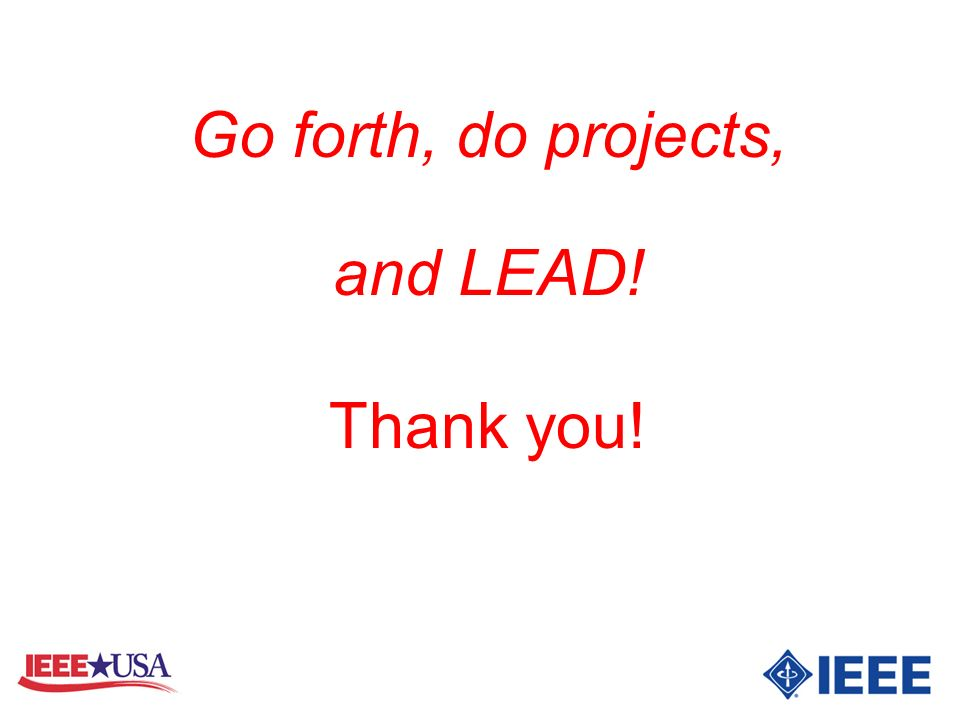 Go forth, do projects, and LEAD! Thank you!
