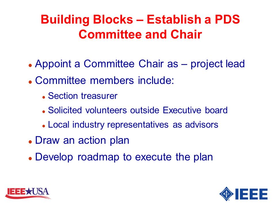 Building Blocks – Establish a PDS Committee and Chair l Appoint a Committee Chair as – project lead l Committee members include: l Section treasurer l