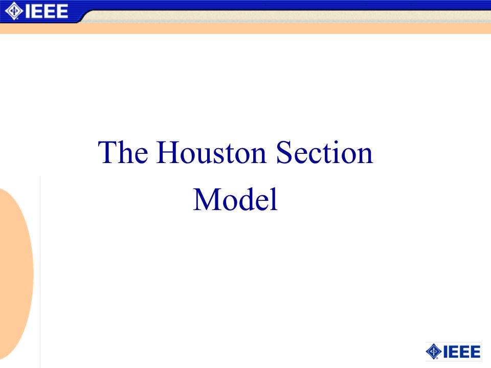 The Houston Section Model