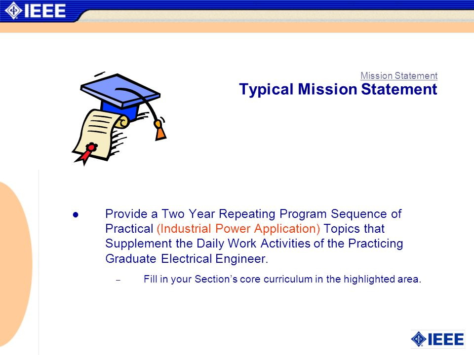 Mission Statement Typical Mission Statement Provide a Two Year Repeating Program Sequence of Practical (Industrial Power Application) Topics that Supp