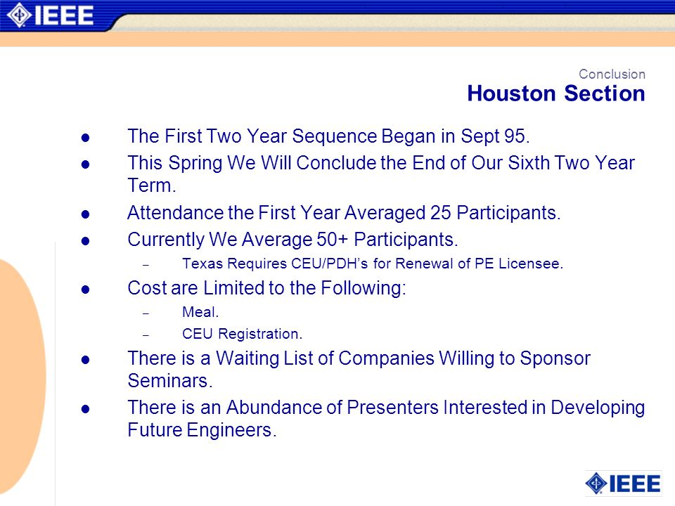 Conclusion Houston Section The First Two Year Sequence Began in Sept 95. This Spring We Will Conclude the End of Our Sixth Two Year Term. Attendance t