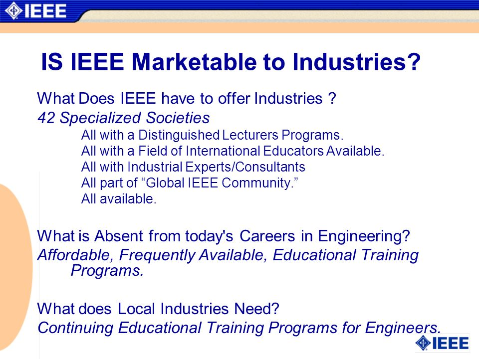 IS IEEE Marketable to Industries. What Does IEEE have to offer Industries .