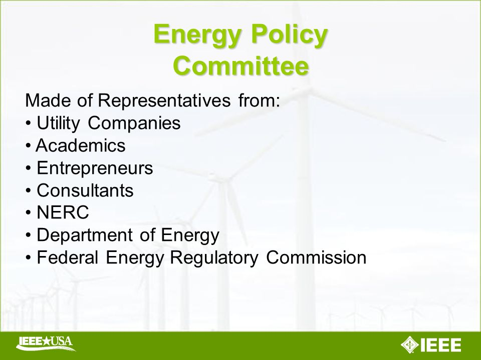 Made of Representatives from: Utility Companies Academics Entrepreneurs Consultants NERC Department of Energy Federal Energy Regulatory Commission