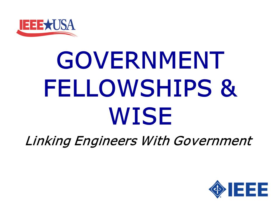 GOVERNMENT FELLOWSHIPS & WISE Linking Engineers With Government