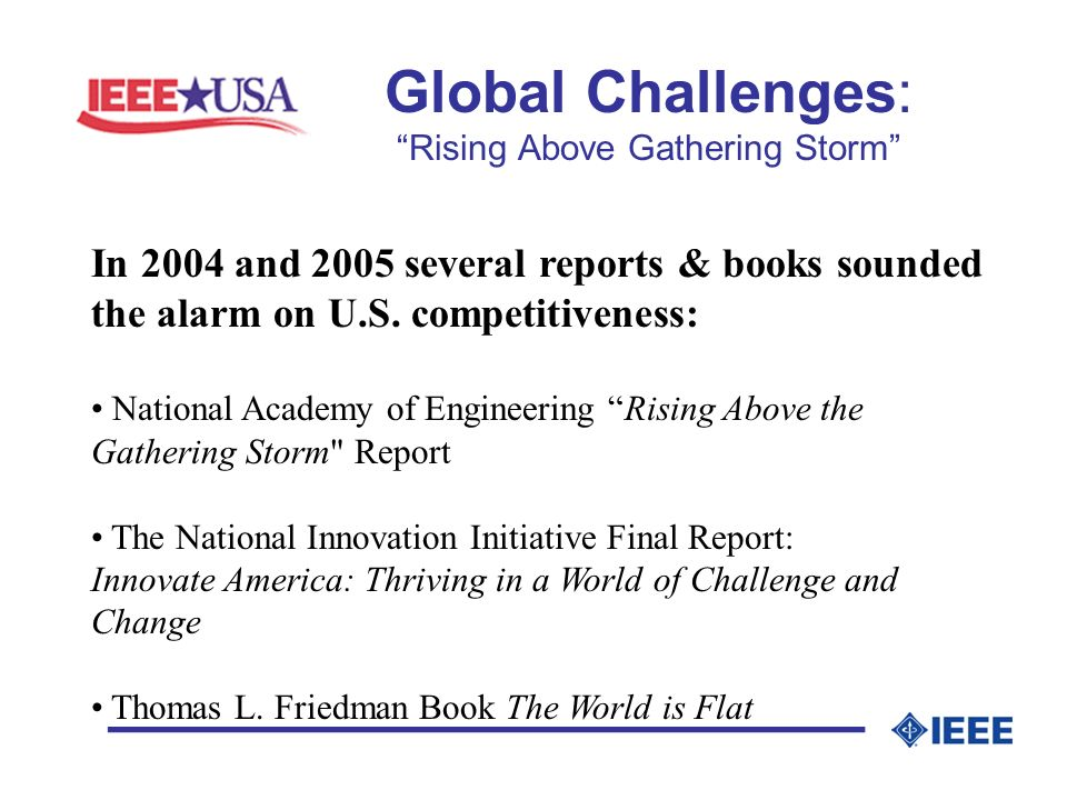 Global Challenges: Rising Above Gathering Storm _________________ In 2004 and 2005 several reports & books sounded the alarm on U.S.
