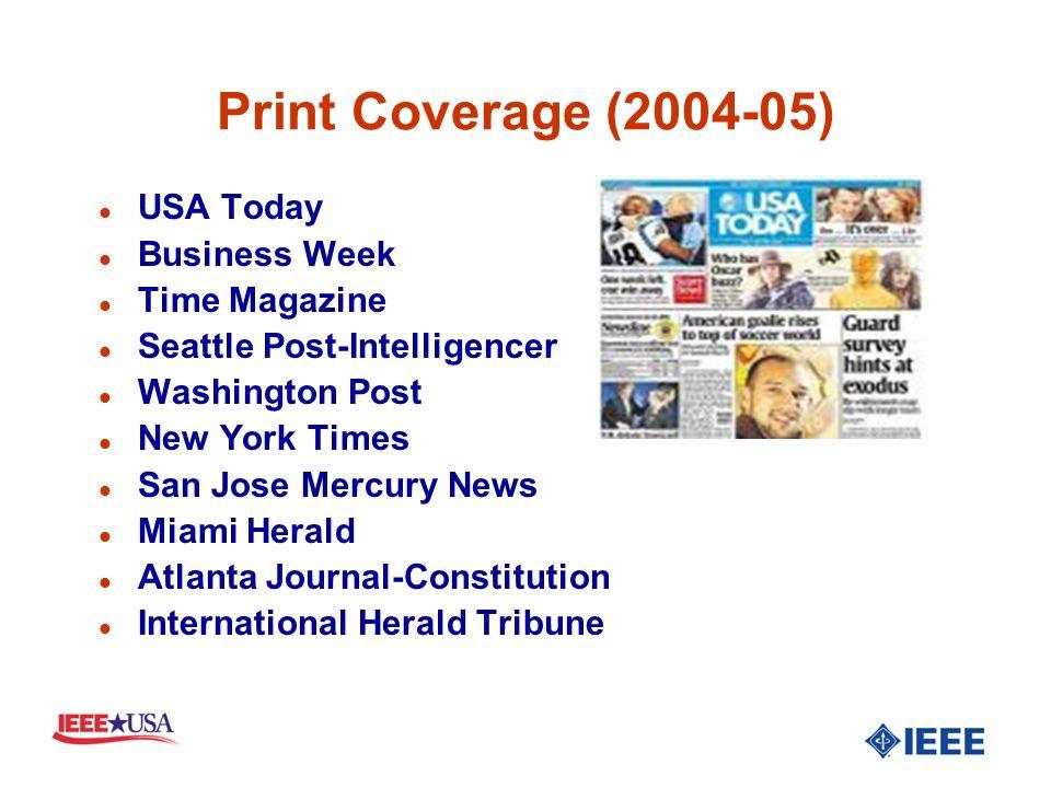 Radio & TV Coverage (2004-05) l CNN (Lou Dobbs Tonight) l Marketplace Radio Program (twice) l United Nations audio news release