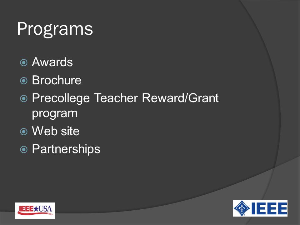 Programs Awards Brochure Precollege Teacher Reward/Grant program Web site Partnerships