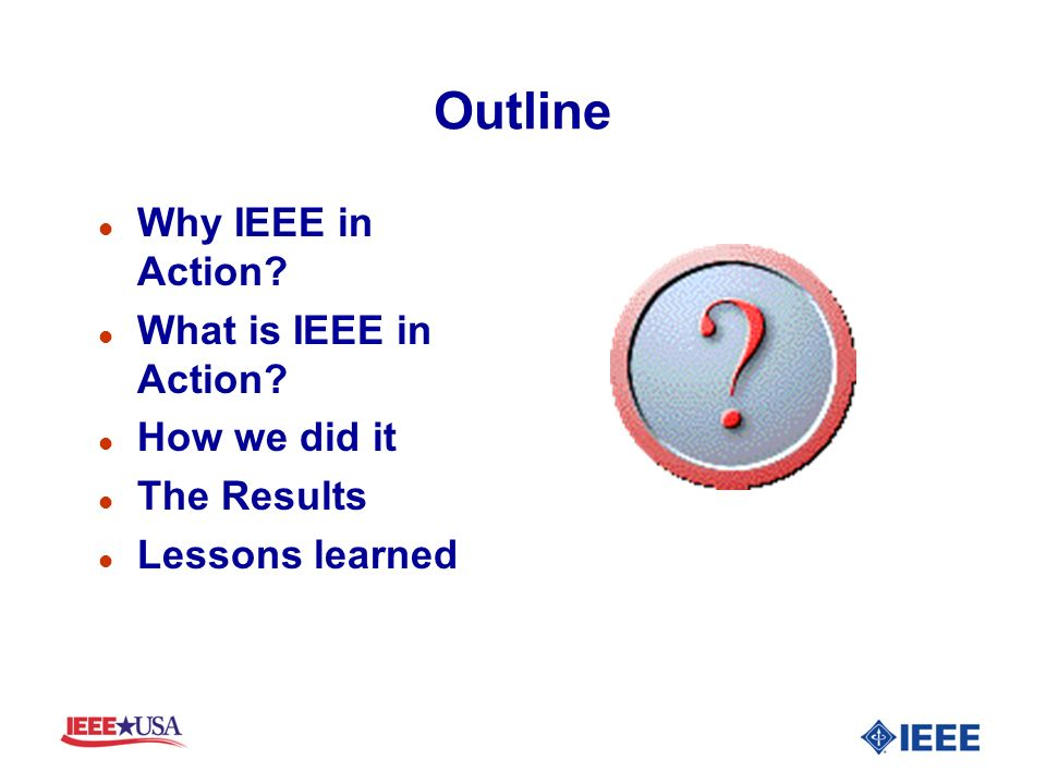 Why IEEE in Action.l % of U.S.