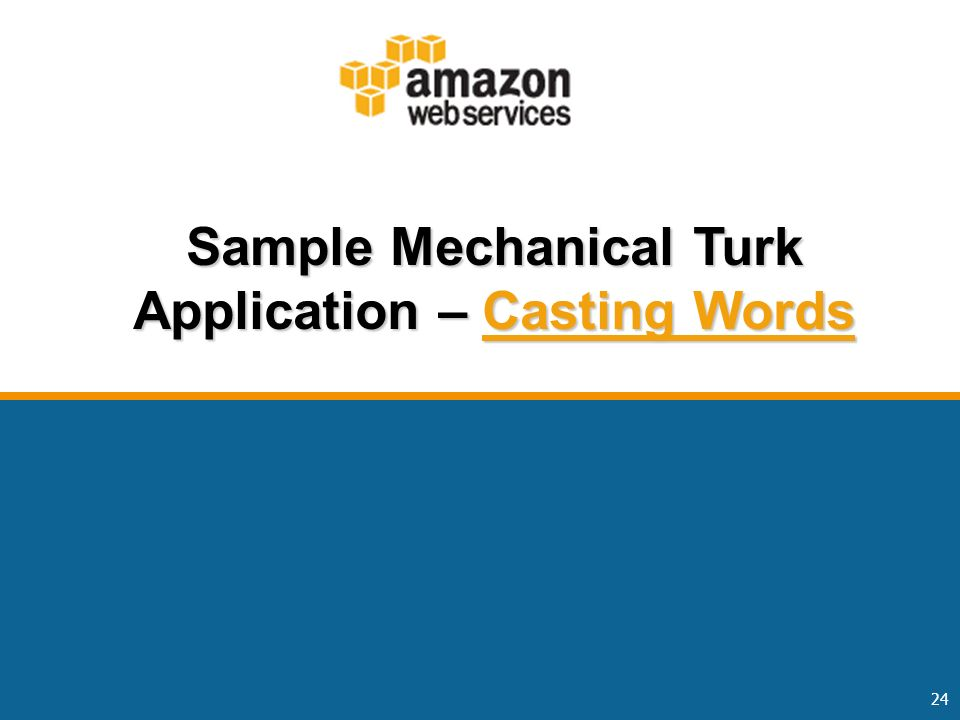 24 Sample Mechanical Turk Application – Casting Words Casting WordsCasting Words