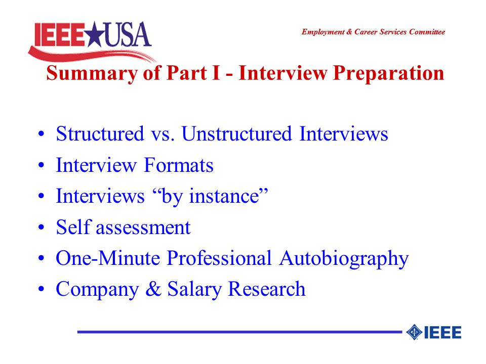 ________________ Employment & Career Services Committee ________________ Summary of Part I - Interview Preparation Structured vs. Unstructured Intervi