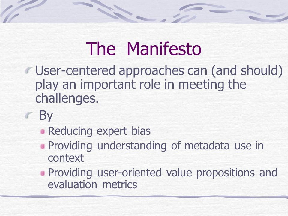 The Manifesto User-centered approaches can (and should) play an important role in meeting the challenges.