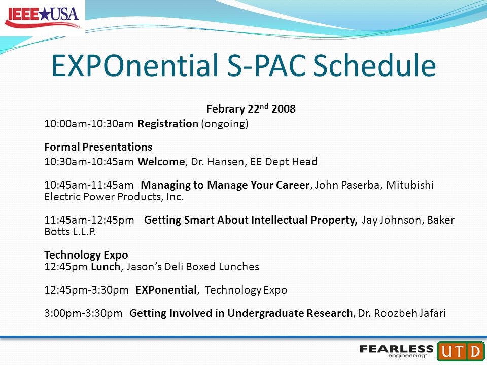 Formal Presentations National Speakers Managing to Manage Your Career, John Paserba Getting Smart About Intellectual Property, Jay Johnson Improvement Note: Be cautious of class timing and early mornings