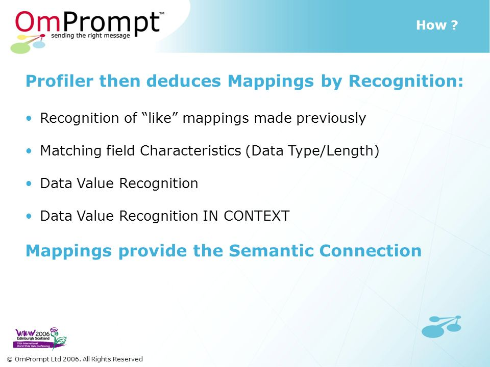 How ? Profiler then deduces Mappings by Recognition: Recognition of like mappings made previously Matching field Characteristics (Data Type/Length) Da