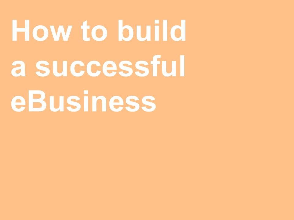 How to build a successful eBusiness