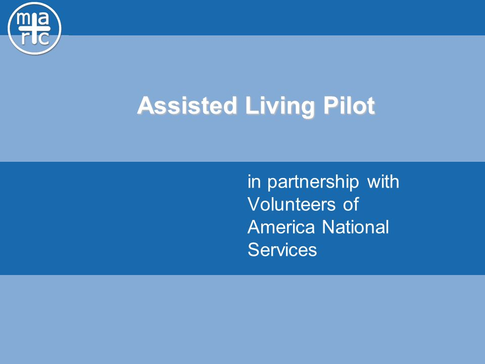 Assisted Living Pilot in partnership with Volunteers of America National Services