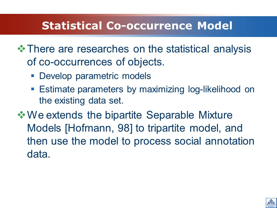Statistical Co-occurrence Model There are researches on the statistical analysis of co-occurrences of objects.