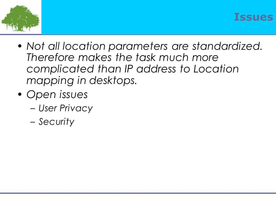 Issues Not all location parameters are standardized.